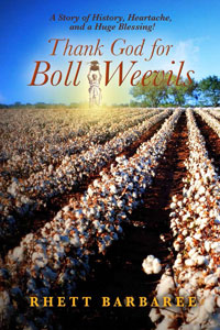 """Thank God for Boll Weevils."""