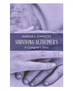 Helena resident Martha L. Johnson wrote a book retelling her experience as a full-time caregiver for an Alzheimer's patient and offering advice for the millions of families touched by Alzheimer's and dementia every year. (Contributed)